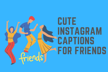 Cute Instagram Captions For Friends