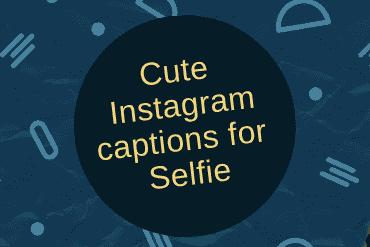 Cute Instagram captions for Selfie